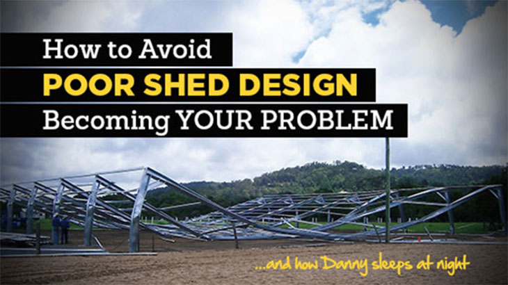 How to Avoid Poor Shed Design Becoming YOUR PROBLEM